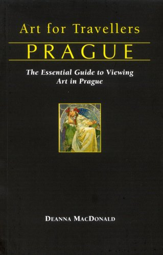 Art for Traveller's Prague: The Essential Guide to Viewing Art in Prague (Art for Travellers):...