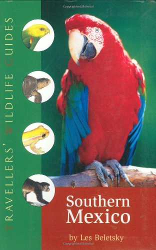 9781905214280: Southern Mexico (Traveller's Wildlife Guide)