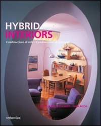 Hybrid Interiors. Combinazioni di Stili - Combinazioni di Funzioni. (Paperback): Ricchi, Daria;...