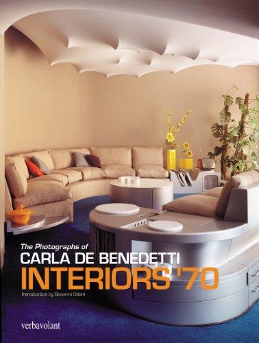 Interiors '70: De Benedetti, Carla; Odoni, Giovanni