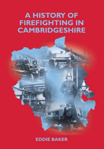 A History of Firefighting in Cambridgeshire: Baker, Eddie