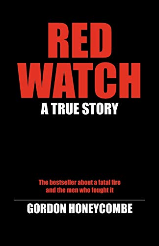 Red Watch: A True Story (1905217315) by Gordon Honeycombe