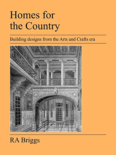 Homes for the Country: Building Designs from: R. A. Briggs