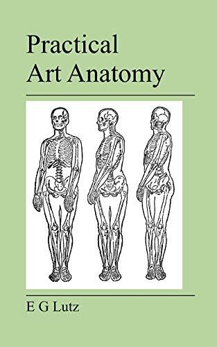 Practical Art Anatomy (Paperback): E G Lutz