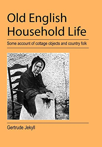 Old English Household Life (9781905217861) by Gertrude Jekyll