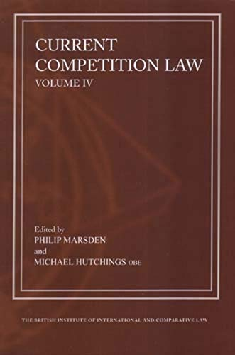 Current Competition Law - Volume IV: Marsden, Philip