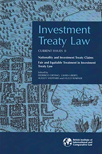 9781905221080: Investment Treaty Law: Current Issues: Investment Treaty Law Nationality and Investment Treaty Claims and Fair and Equitable Treatment in Investment Treaty Law v. 2