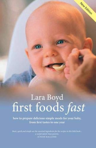 9781905222469: First Foods Fast: How to Prepare Delicious Simple Meals for Your Baby, from First Tastes to One Year