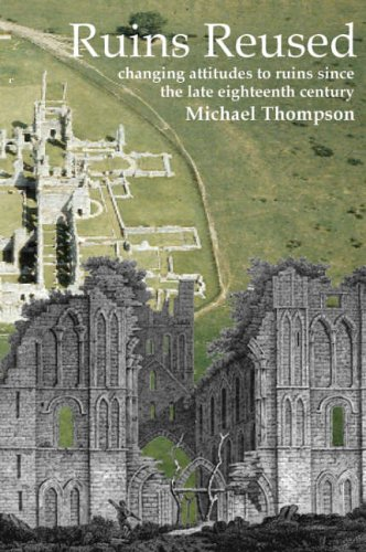 9781905223046: Ruins Reused: Changing Attitutes to Ruins since the late 18th Century