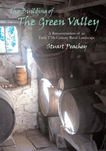 9781905223138: The Building of the Green Valley: A Reconstruction of an Early 17th-century Rural Landscape