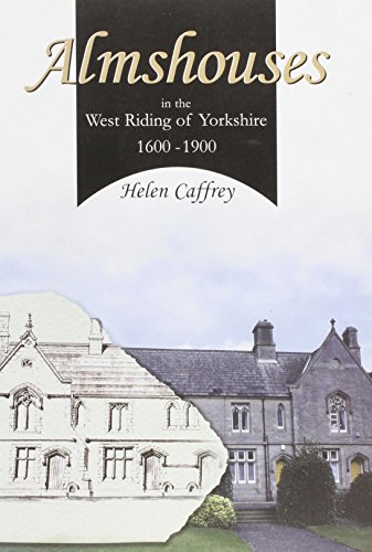 Almhouses in the West Riding of Yorkshire 1600 - 1900