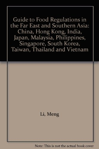 9781905224906: Guide to Food Regulations in the Far East and Southern Asia: China, Hong Kong, India, Japan, Malaysia, Philippines, Singapore, South Korea, Taiwan, Thailand and Vietnam