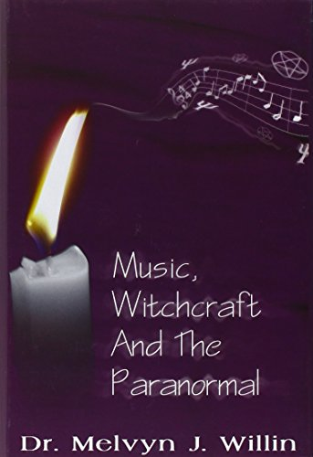 Music, Witchcraft and the Paranormal: Willin, Melvyn