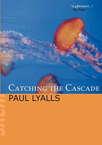 Catching the Cascade: Paul Lyalls