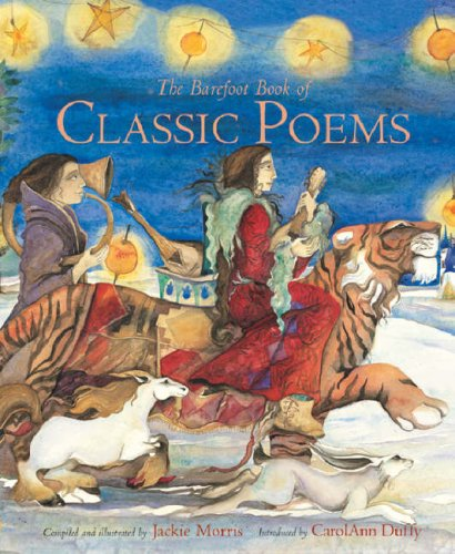 The Barefoot Book of Classic Poems: Morris, Jackie, Duffy, Carol Ann