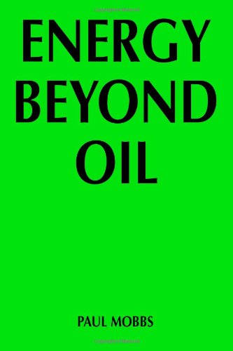 9781905237005: Energy Beyond Oil: Could You Cut Your Energy Use by Sixty Per Cent?