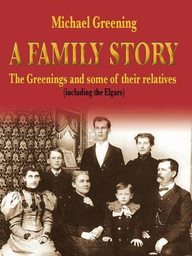 9781905237456: A Family Story: The Greenings and Some of Their Relatives (including the Elgars)