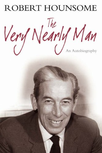 The Very Nearly Man: An Autobiography: Hounsome, Robert