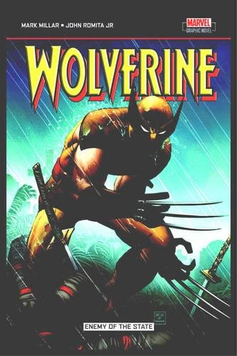 Enemy of the State: Wolverine No. 20-32: Millar, Mark; Romita, John Jr.