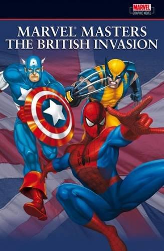 The British Invasion: v. 1 (Marvel Masters): Neil Gaiman