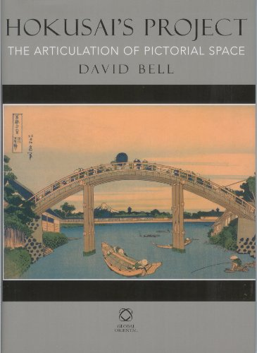 Hokusai s Project: The Articulation of Pictorial Space (Hardback): MR David Bell