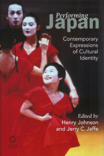 Performing Japan: Edited by Henry Johnson, University of Otago, and Jerry C. Jaffe, University of ...