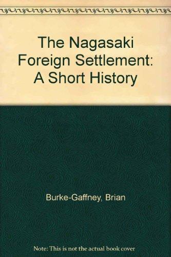 9781905246847: The Nagasaki Foreign Settlement: A Short History