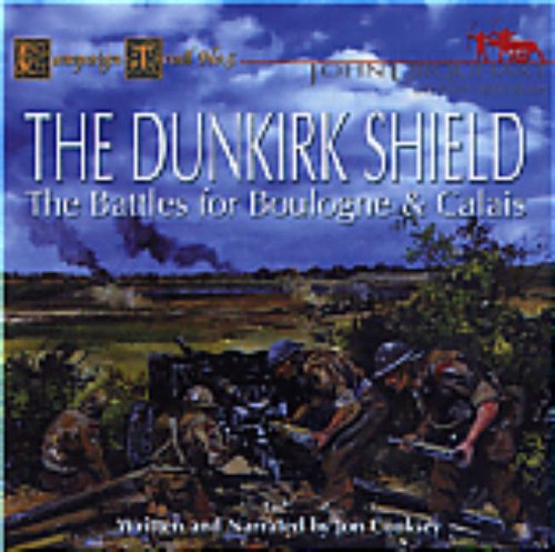 9781905260089: The Dunkirk Shield: The Battles for Boulogne and Calais (Campaign Trails)