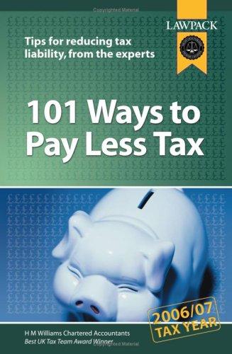 101 Ways to Pay Less Tax: Hugh Williams,Iain Watson,Tim