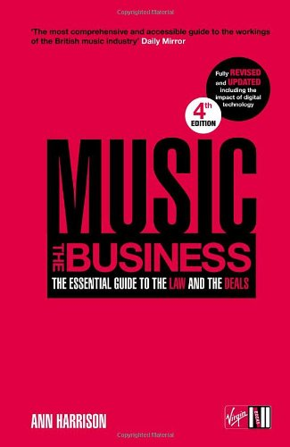 9781905264278: Music: The Business: The Essential Guide to the Law and the Deals