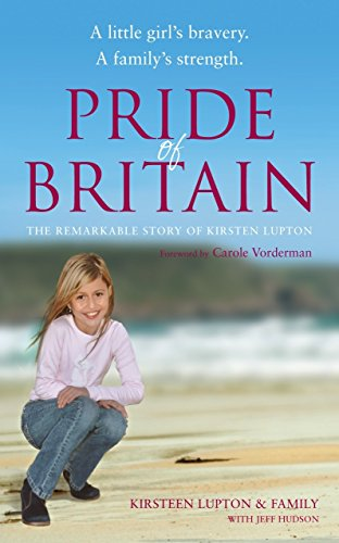 9781905264315: Pride of Britain: A Little Girl's Bravery. A Family's Strength.