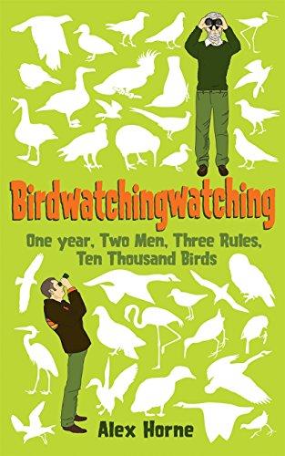9781905264520: Birdwatchingwatching: One Year, Two Men, Three Rules, Ten Thousand Birds