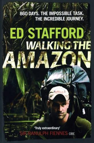 9781905264568: Walking the Amazon: 860 Days. The Impossible Task. The Incredible Journey