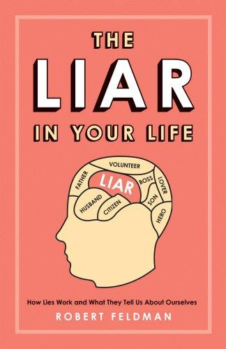 The Liar in Your Life: How Lies: Robert Feldman