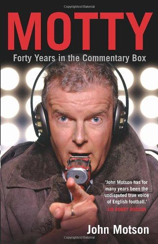 9781905264681: Motty: Forty Years in the Commentary Box