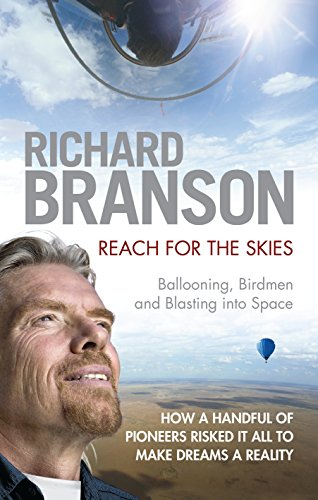 Reach for the Skies: Ballooning, Birdmen and Blasting into Space (9781905264919) by Richard Branson
