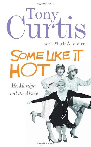 9781905264964: Some Like It Hot: Me, Marilyn and the Movie