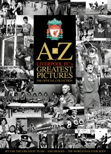 9781905266012: A-Z Of Liverpool FC'S Greatest Pictures
