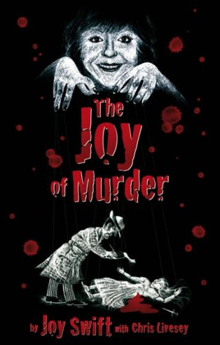 The Joy of Murder (1905266367) by Joy Swift; Chris Livesey