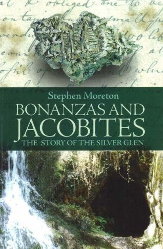 Bonanzas and Jacobites: The Story of The Silver Glen.
