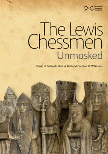 The Lewis Chessmen: Unmasked: Caldwell, David