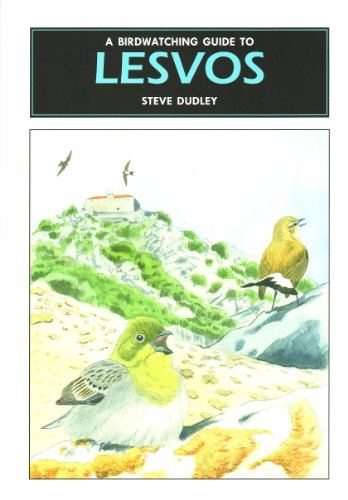 A Birdwatching Guide to Lesvos: Dudley, Steve