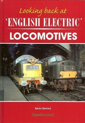 9781905276226: Looking back at English Electric Locomotives