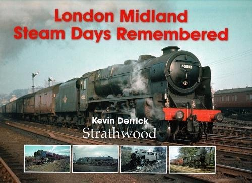 9781905276387: London Midland Steam Days Remembered