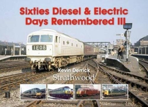 9781905276646: Sixties Diesel & Electric Days Remembered III