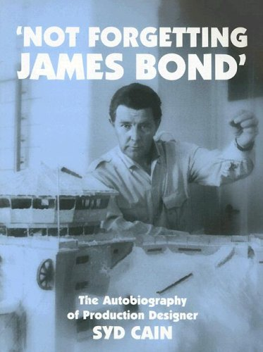 9781905287031: Not Forgetting James Bond: The Autobiography of Production Designer Syd Cain