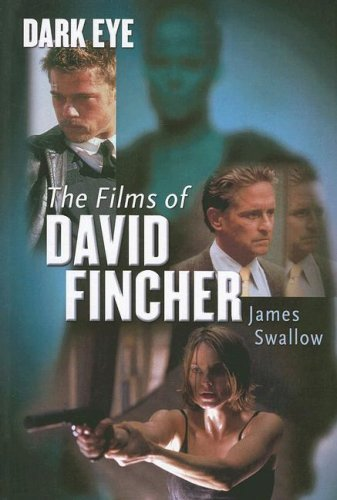 Dark Eye: The films of David Fincher: Swallow, James