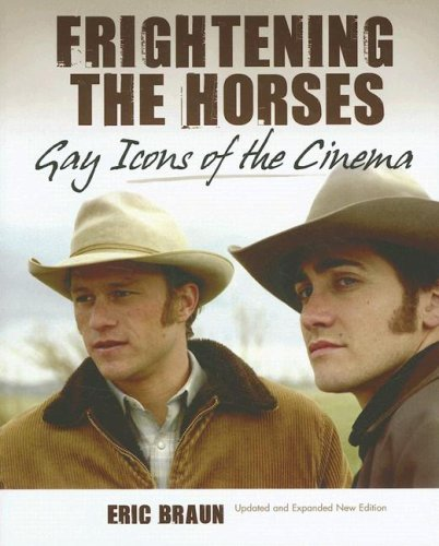 9781905287376: Frightening the Horses: Gay Icons of the Cinema