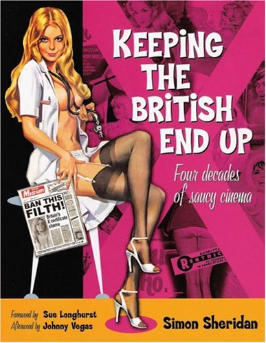 9781905287543: Keeping the British End Up: Four Decades of Saucy Cinema