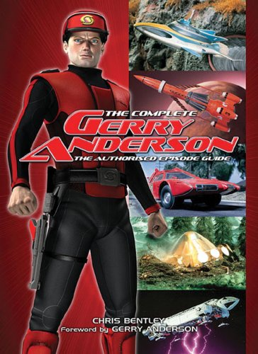The Complete Gerry Anderson (1905287747) by Bentley, Chris